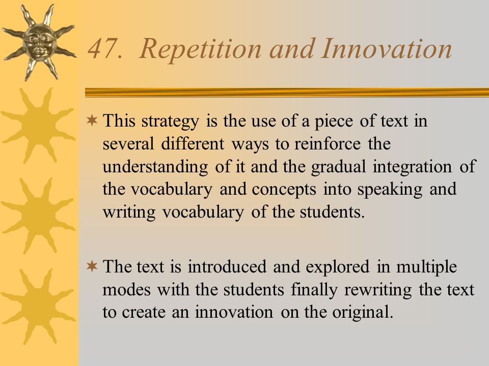 47. Repetition and Innovation