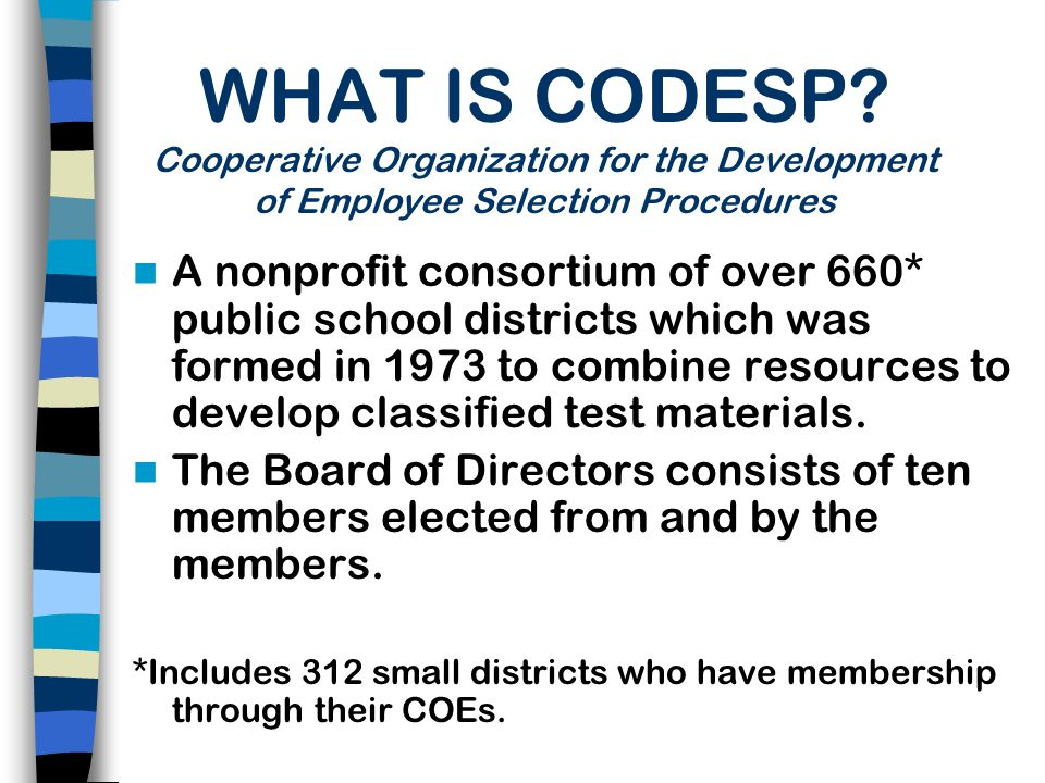 WHAT IS CODESP Cooperative Organization for the Development of Employee Selection Procedures