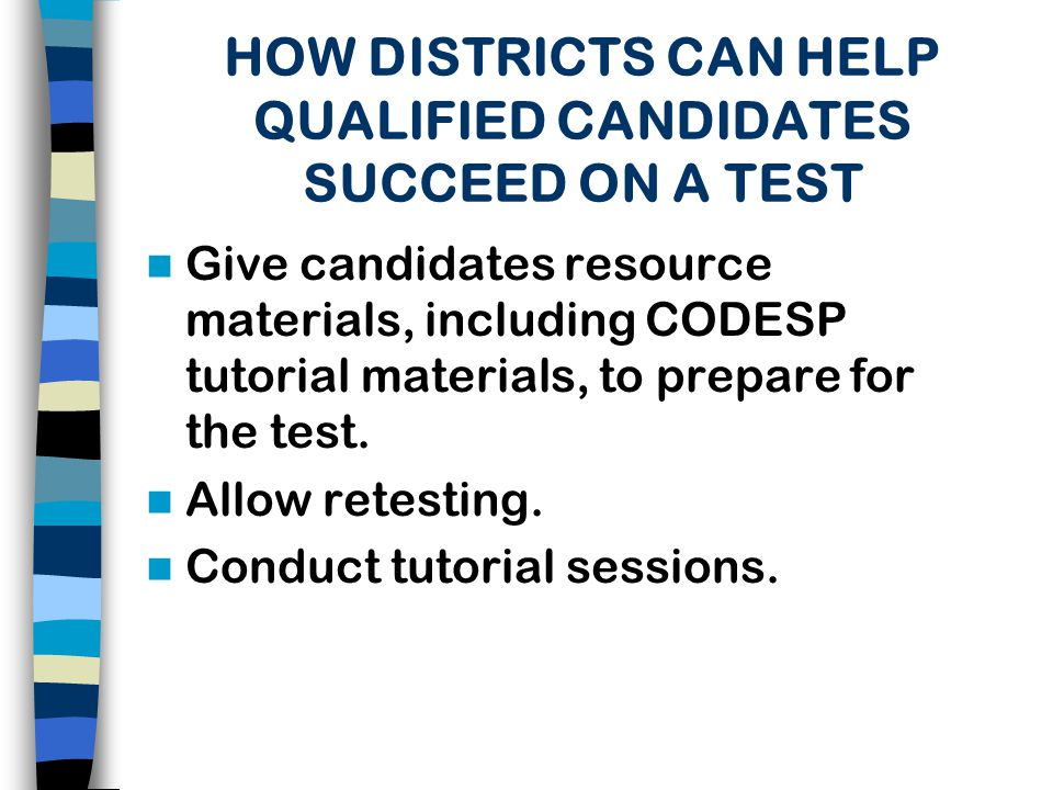 HOW DISTRICTS CAN HELP QUALIFIED CANDIDATES SUCCEED ON A TEST