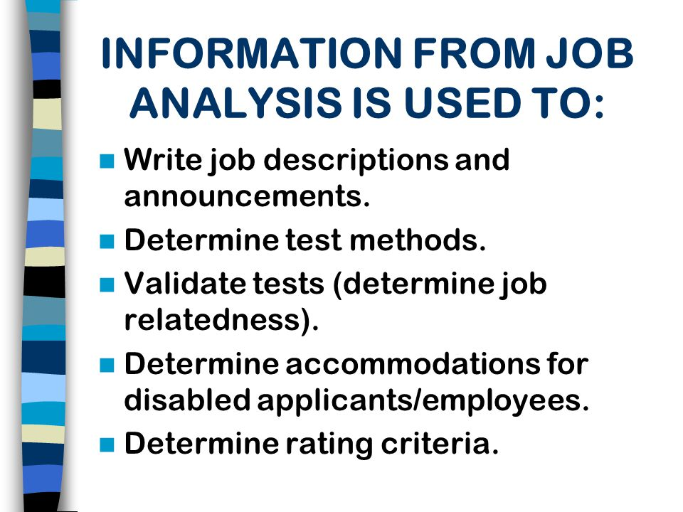 INFORMATION FROM JOB ANALYSIS IS USED TO: