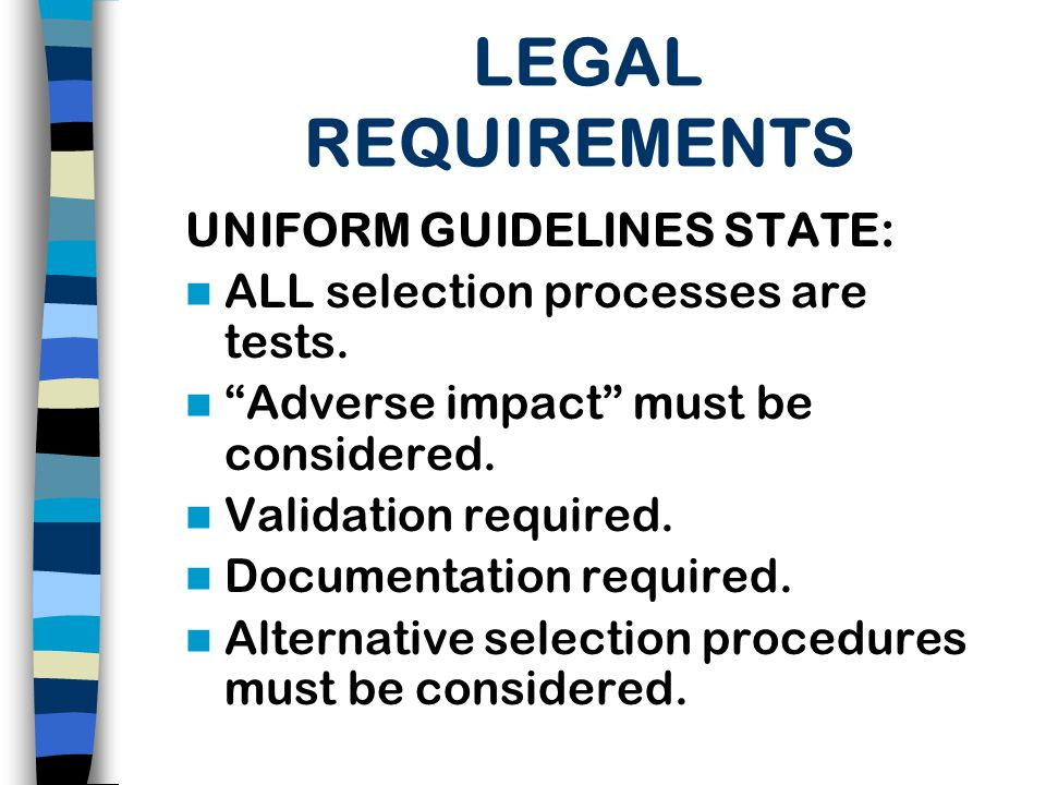 LEGAL REQUIREMENTS UNIFORM GUIDELINES STATE: