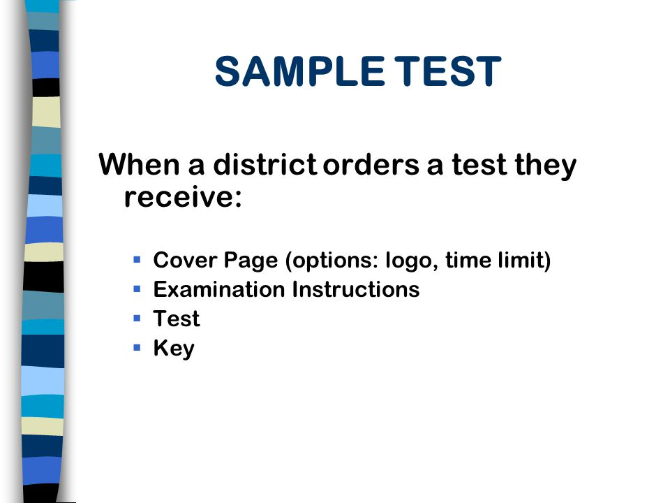 SAMPLE TEST When a district orders a test they receive: