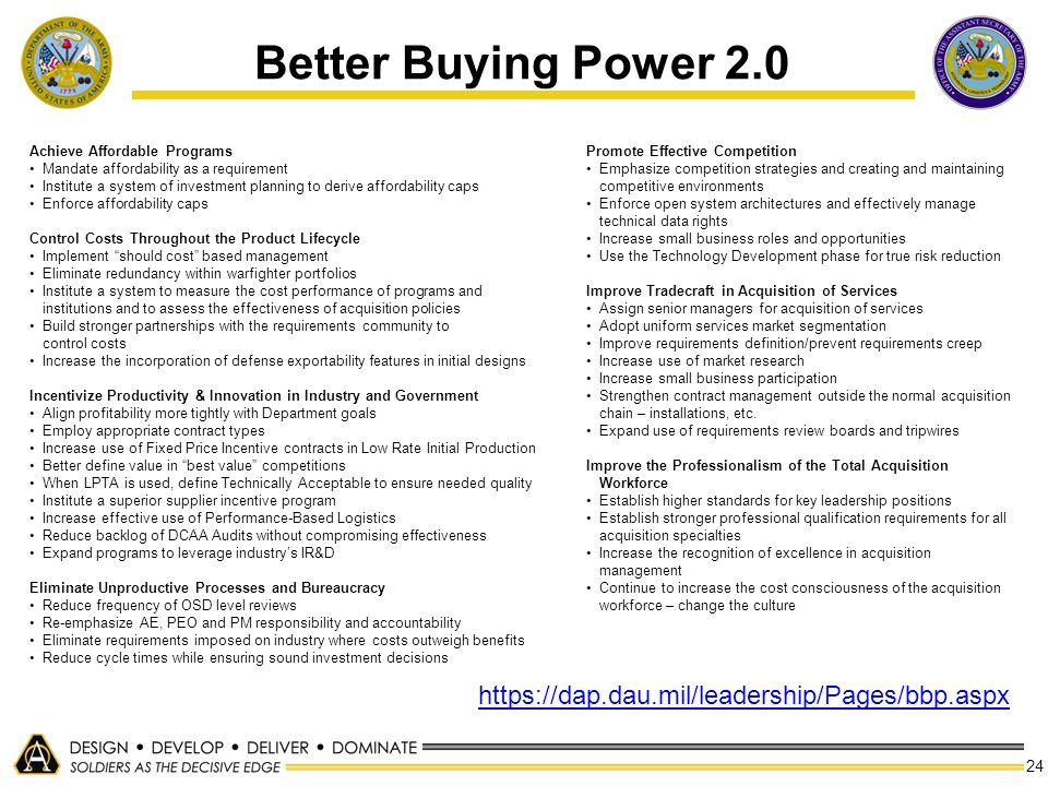 Better Buying Power 2.0 https://dap.dau.mil/leadership/Pages/bbp.aspx
