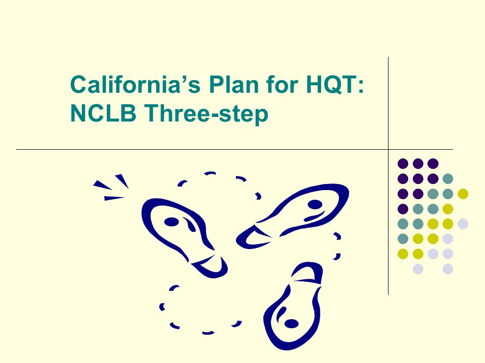 California's Plan for HQT: NCLB Three-step