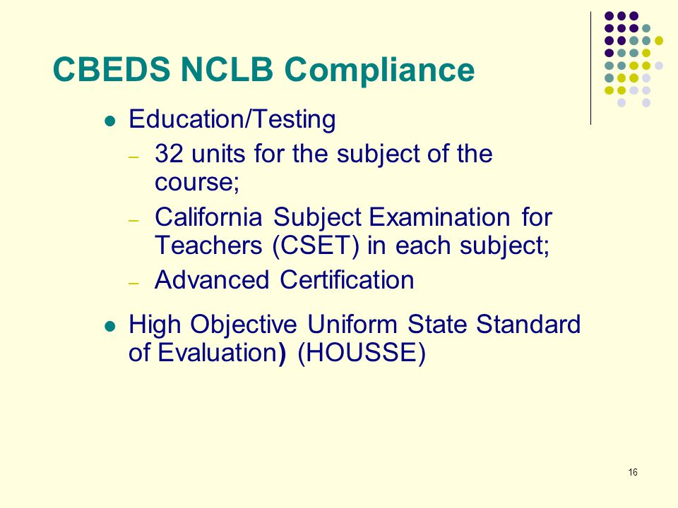 CBEDS NCLB Compliance Education/Testing