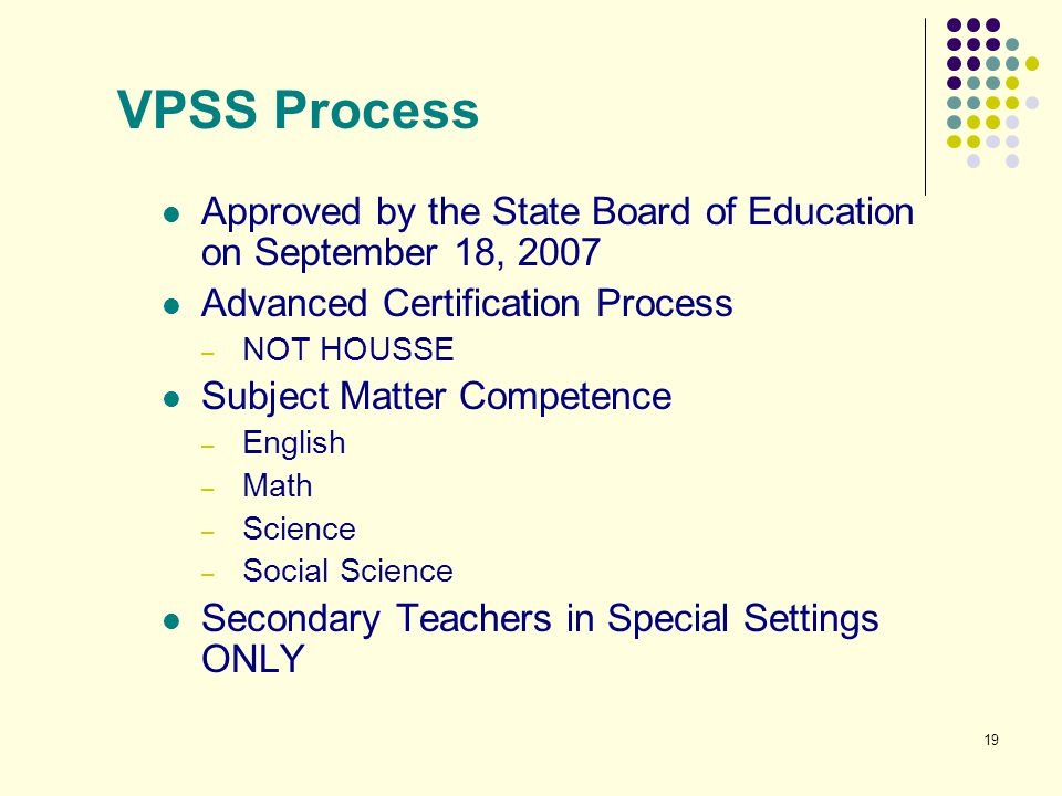 VPSS Process Approved by the State Board of Education on September 18, 2007. Advanced Certification Process.