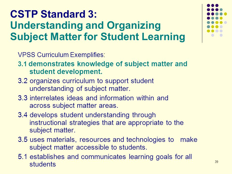 CSTP Standard 3: Understanding and Organizing Subject Matter for Student Learning