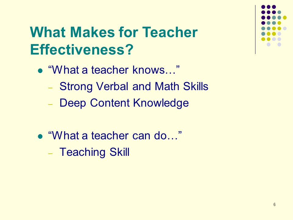 What Makes for Teacher Effectiveness