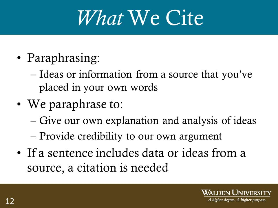 What We Cite Paraphrasing: We paraphrase to: