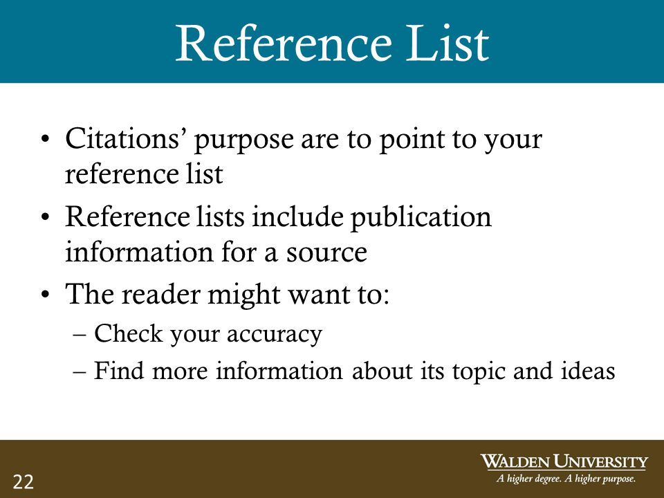 Reference List Citations' purpose are to point to your reference list