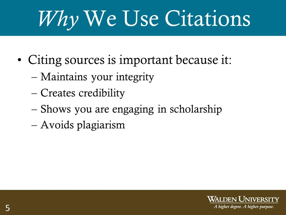 Why We Use Citations Citing sources is important because it: