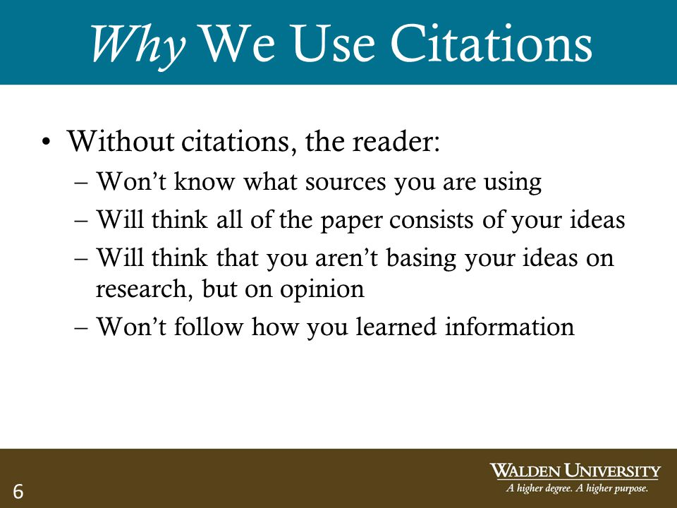 Why We Use Citations Without citations, the reader: