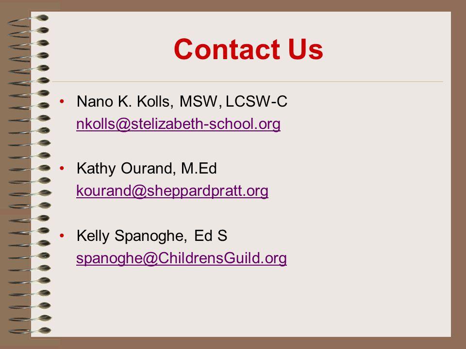 Contact Us Nano K. Kolls, MSW, LCSW-C nkolls@stelizabeth-school.org