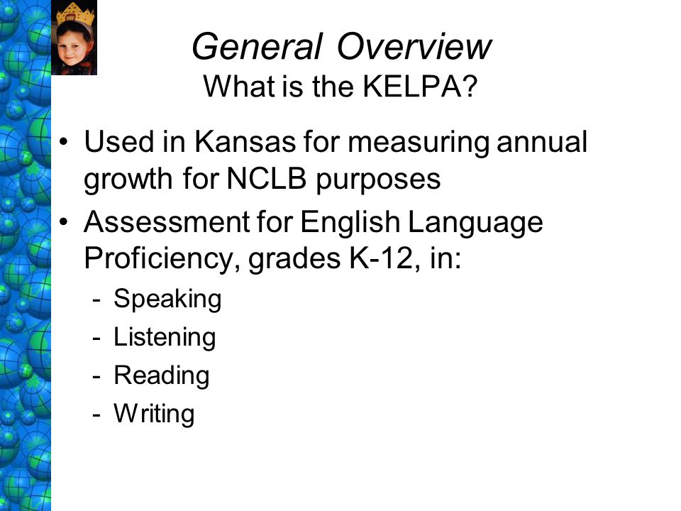 General Overview What is the KELPA