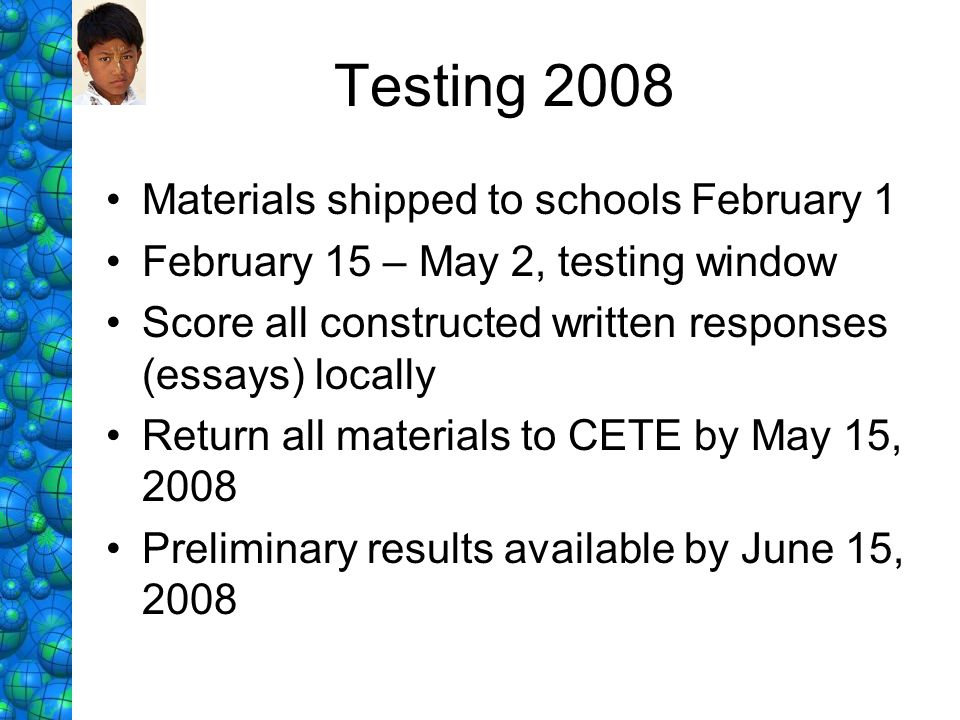 Testing 2008 Materials shipped to schools February 1