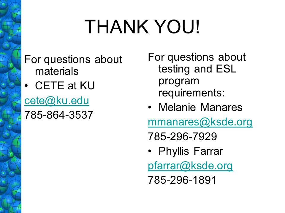 THANK YOU! For questions about testing and ESL program requirements: