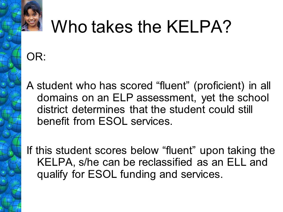 Who takes the KELPA OR: