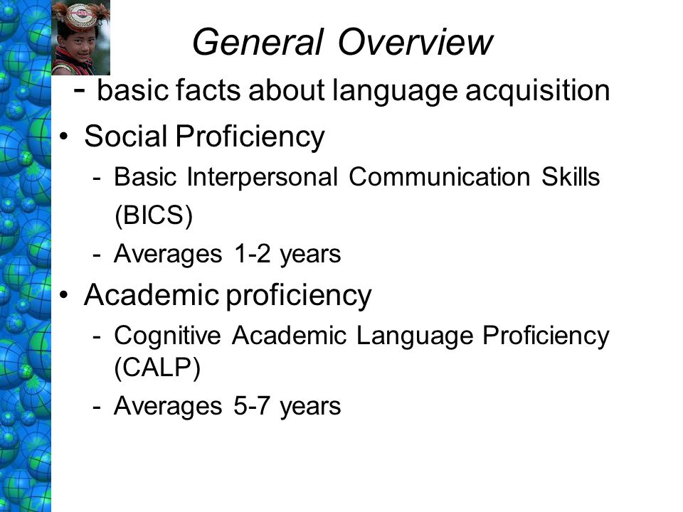 General Overview - basic facts about language acquisition