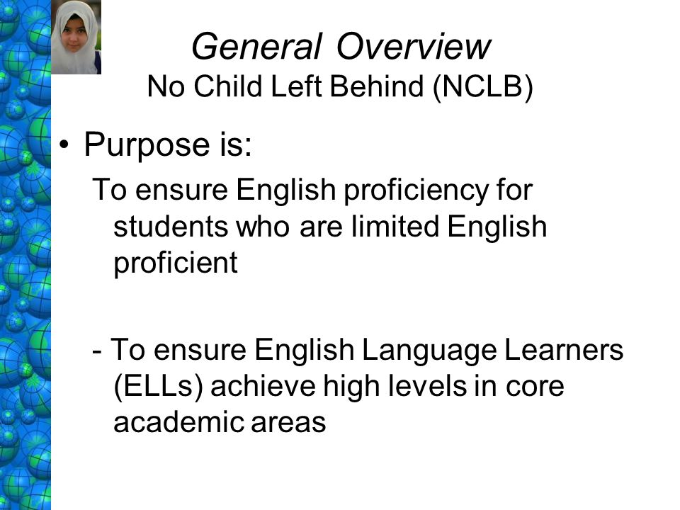 General Overview No Child Left Behind (NCLB)