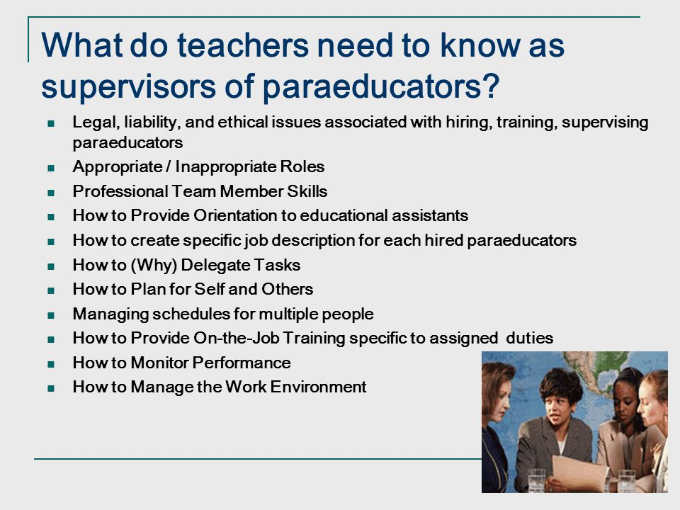 What do teachers need to know as supervisors of paraeducators