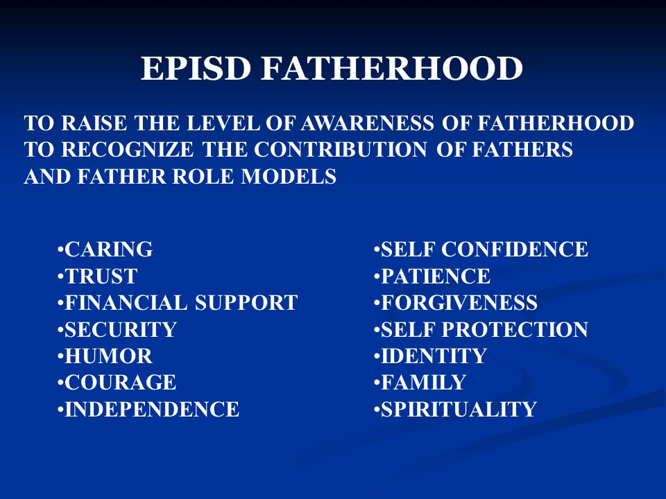 EPISD FATHERHOOD TO RAISE THE LEVEL OF AWARENESS OF FATHERHOOD
