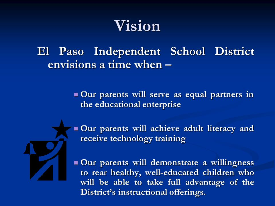 Vision El Paso Independent School District envisions a time when –