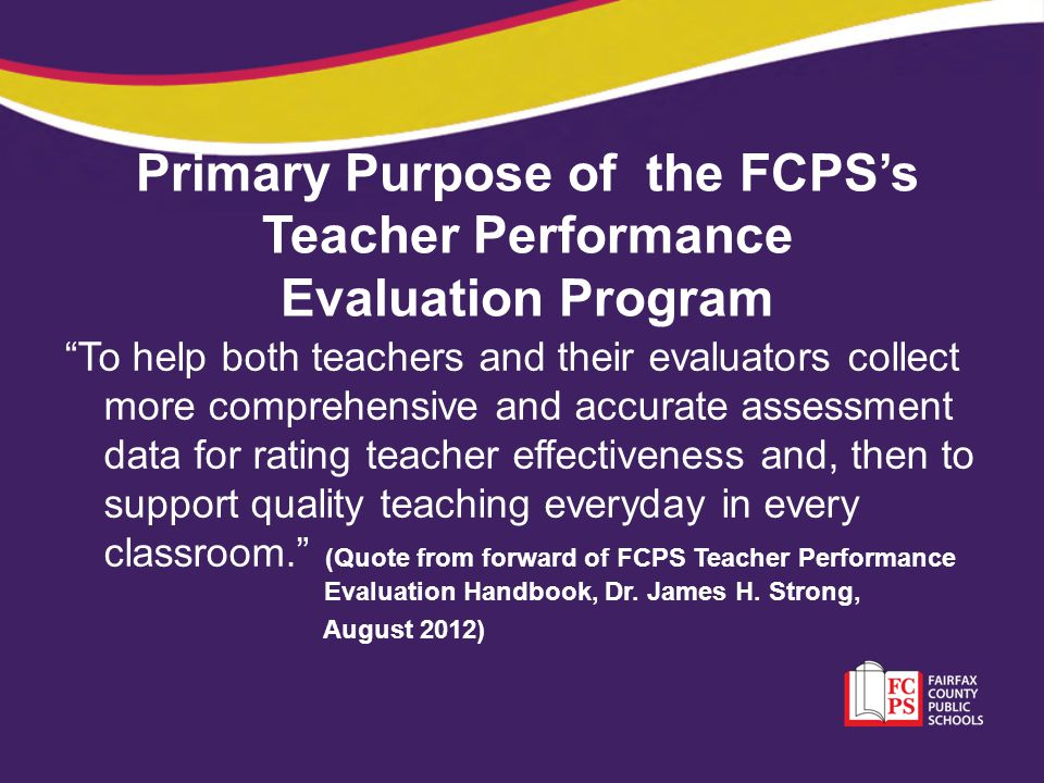 Primary Purpose of the FCPS's Teacher Performance Evaluation Program