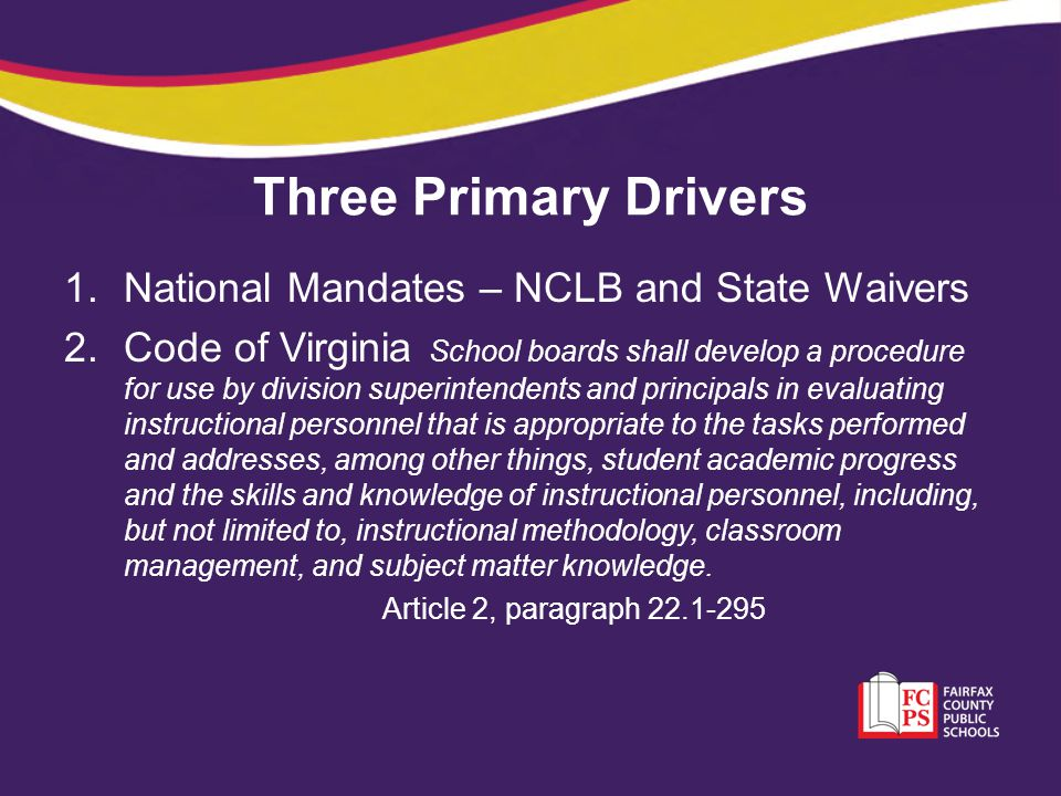 Three Primary Drivers National Mandates – NCLB and State Waivers