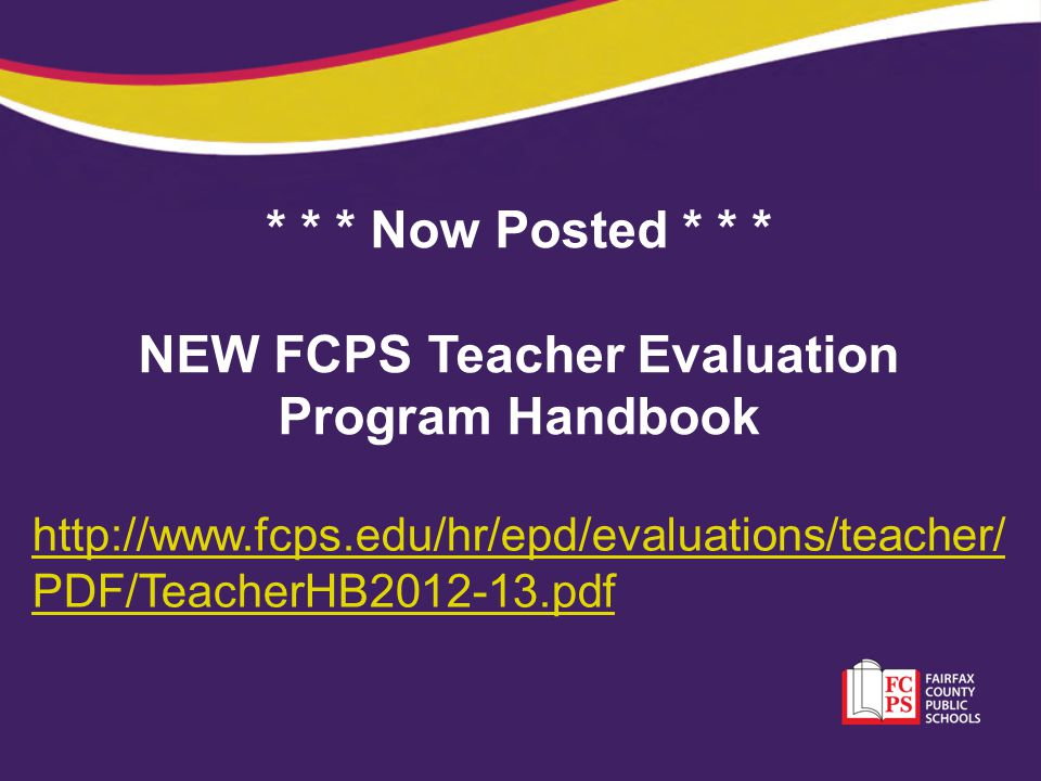 * * * Now Posted * * * NEW FCPS Teacher Evaluation Program Handbook