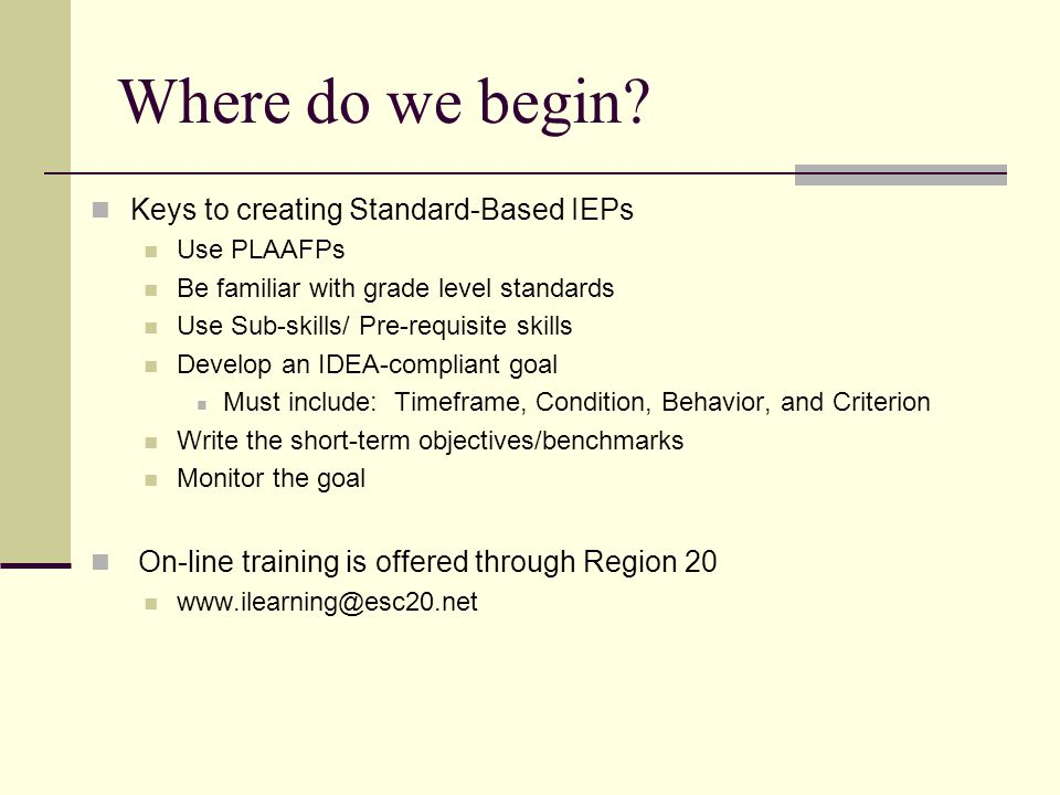 Where do we begin Keys to creating Standard-Based IEPs