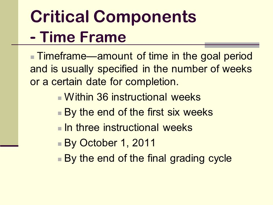 Critical Components - Time Frame