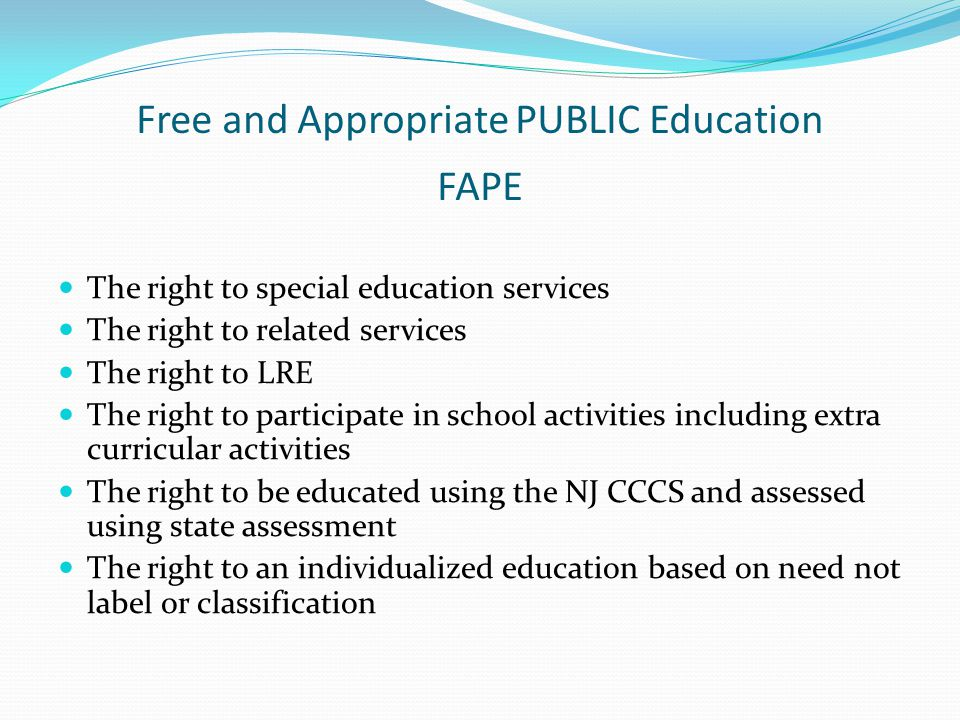 Free and Appropriate PUBLIC Education FAPE