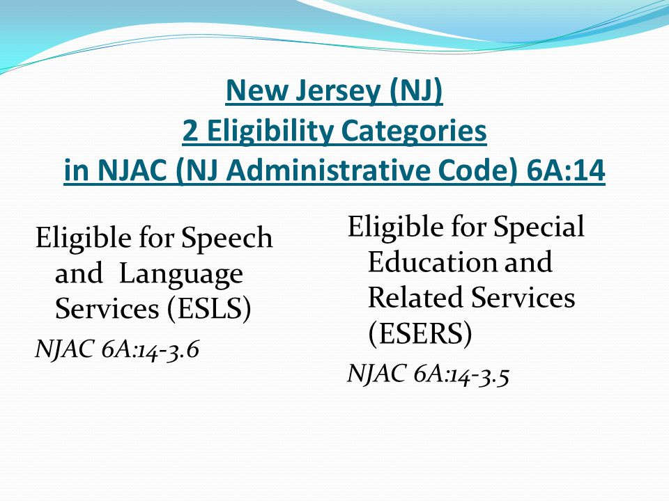 New Jersey (NJ) 2 Eligibility Categories in NJAC (NJ Administrative Code) 6A:14