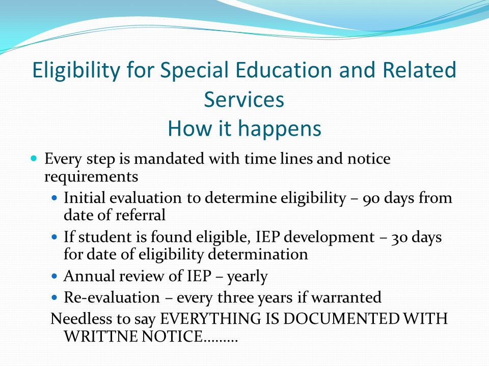 Eligibility for Special Education and Related Services How it happens