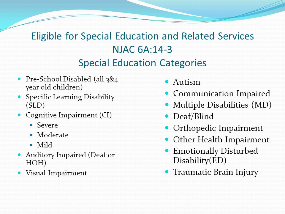 Eligible for Special Education and Related Services NJAC 6A:14-3 Special Education Categories