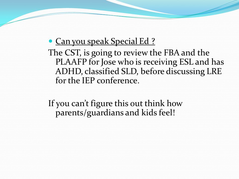 Can you speak Special Ed