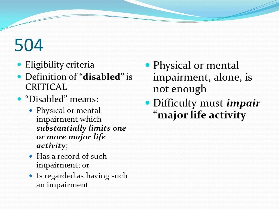 504 Physical or mental impairment, alone, is not enough
