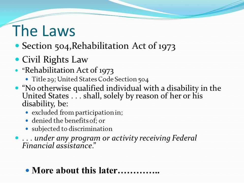 The Laws Section 504,Rehabilitation Act of 1973 Civil Rights Law