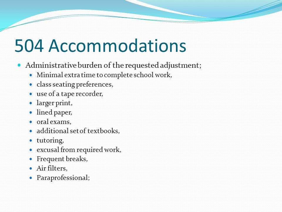 504 Accommodations Administrative burden of the requested adjustment;