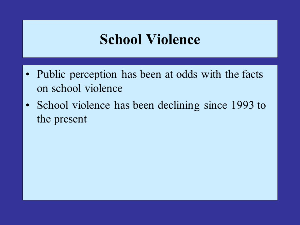 School Violence Public perception has been at odds with the facts on school violence.