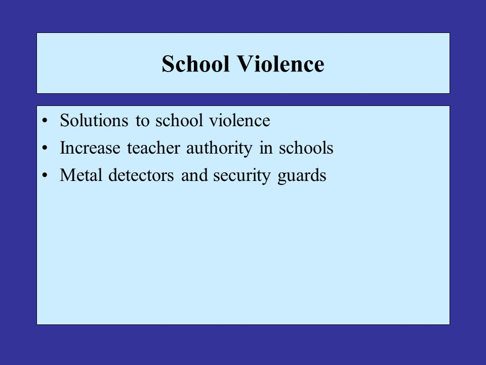 School Violence Solutions to school violence