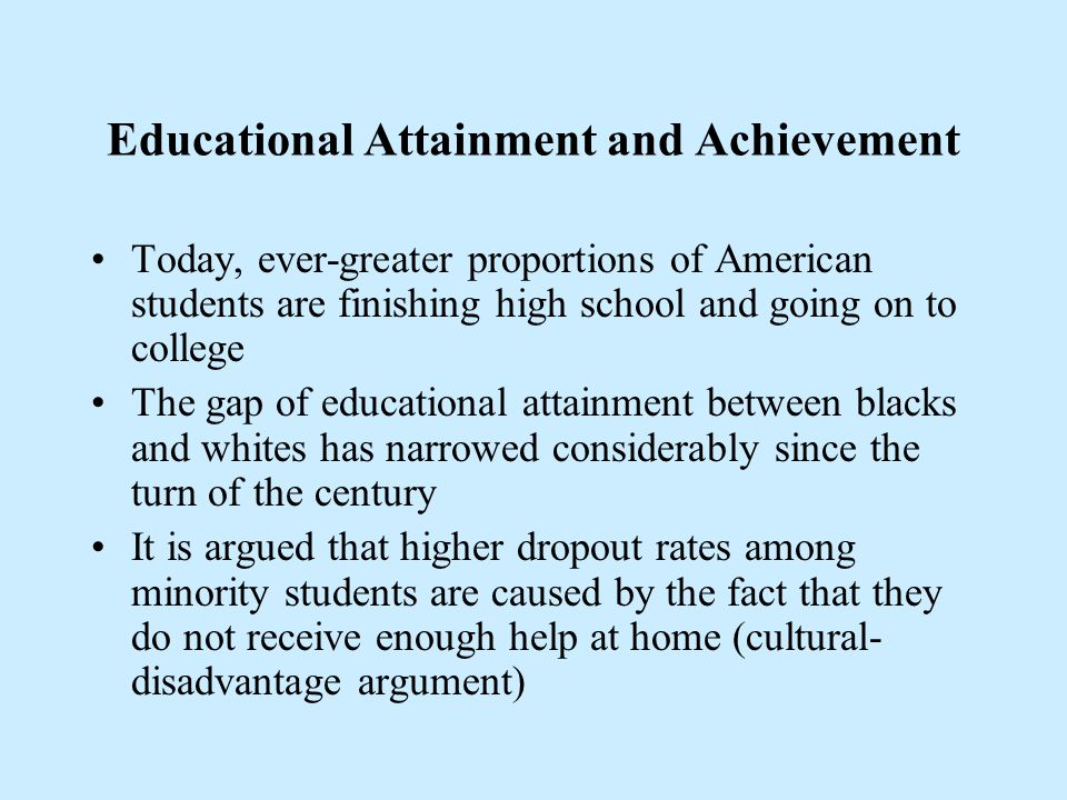 Educational Attainment and Achievement