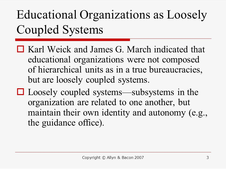Educational Organizations as Loosely Coupled Systems