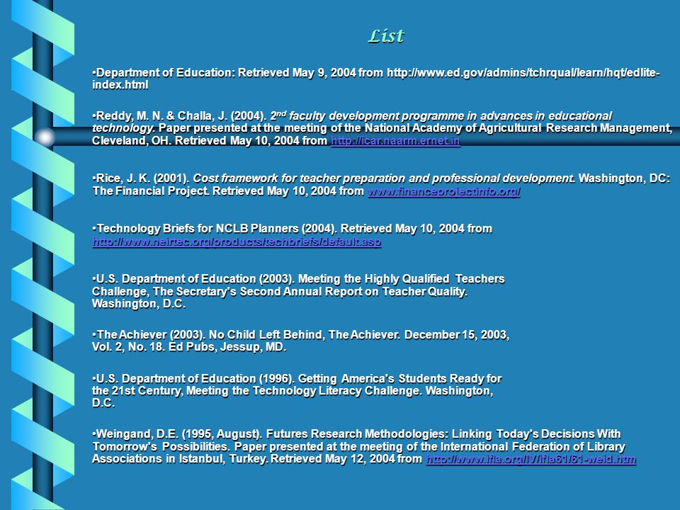 List Department of Education: Retrieved May 9, 2004 from http://www.ed.gov/admins/tchrqual/learn/hqt/edlite-index.html.