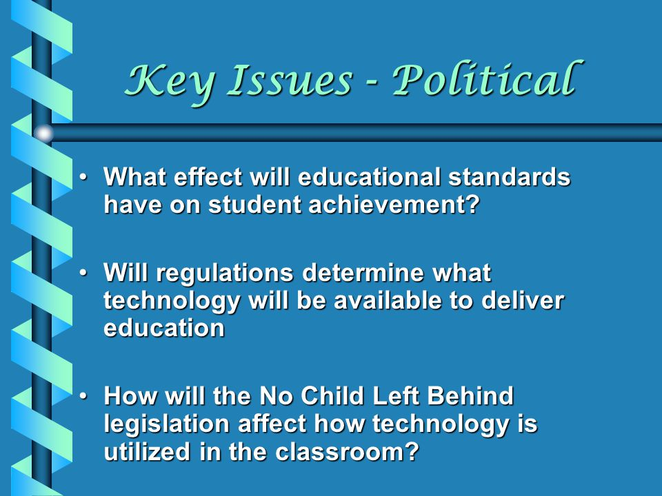 Key Issues - Political What effect will educational standards have on student achievement