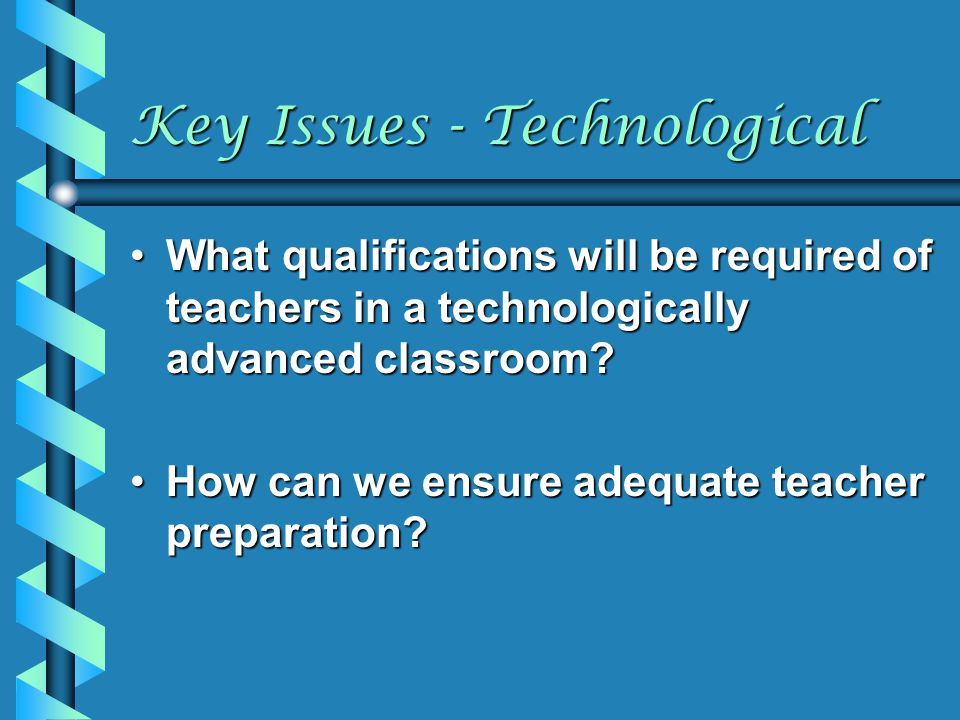 Key Issues - Technological