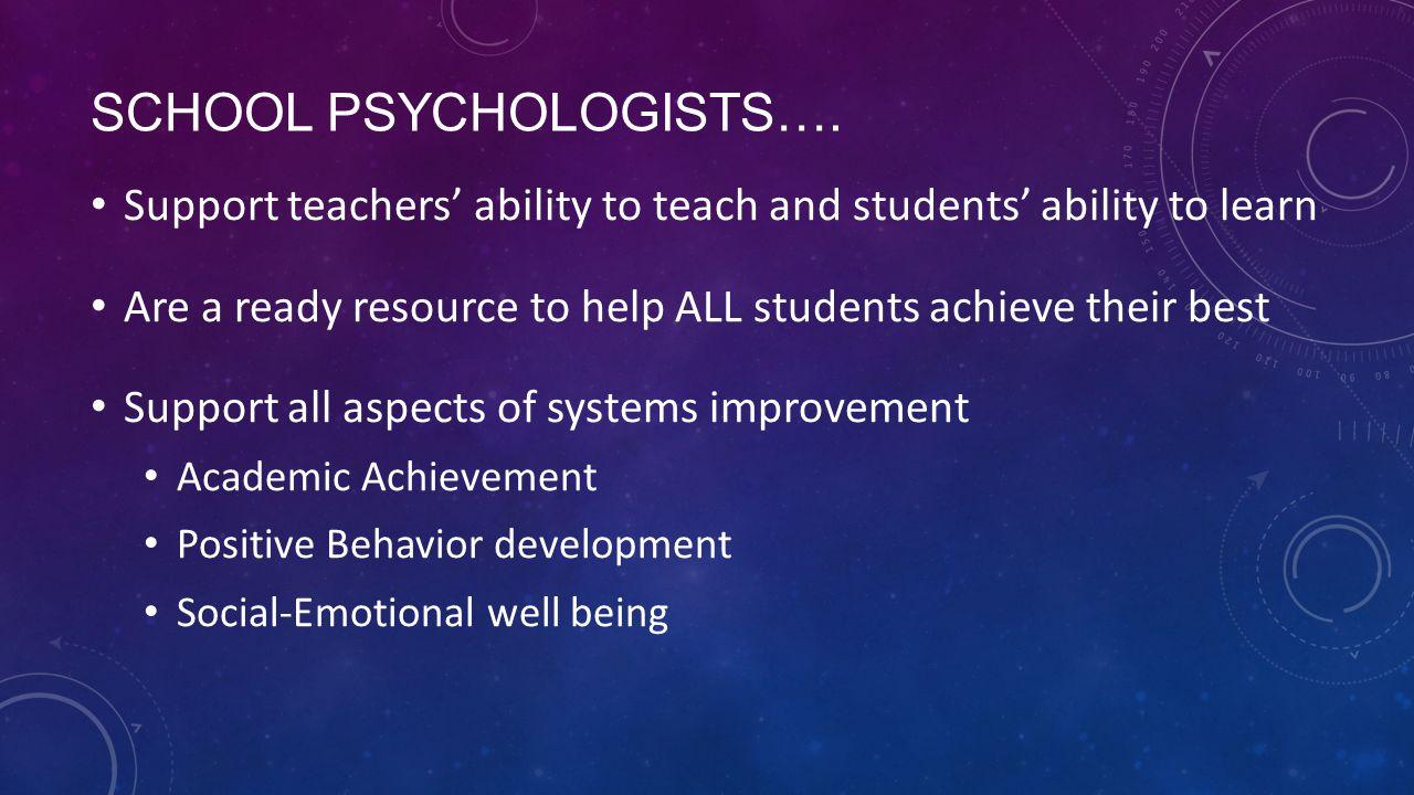 School Psychologists….