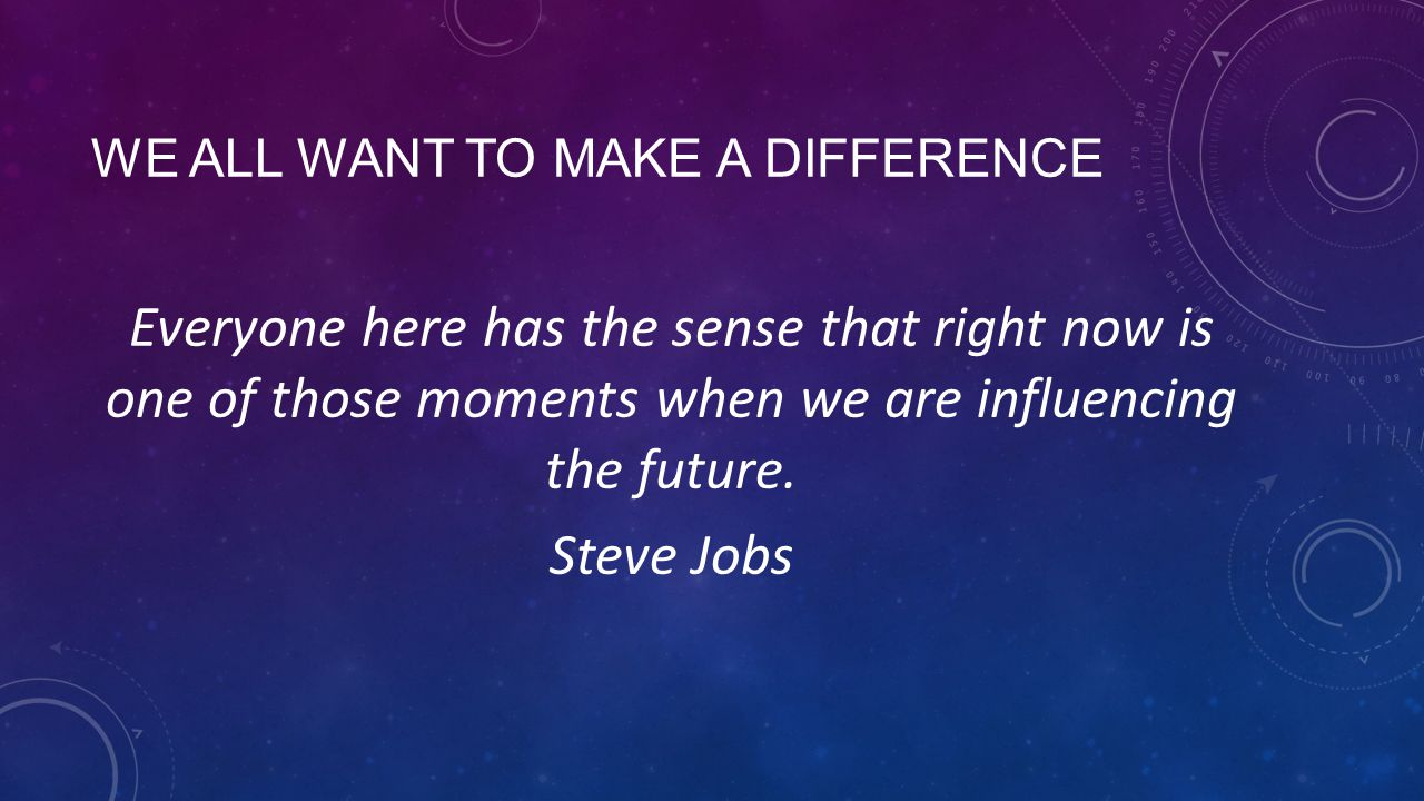 We all want to make a difference
