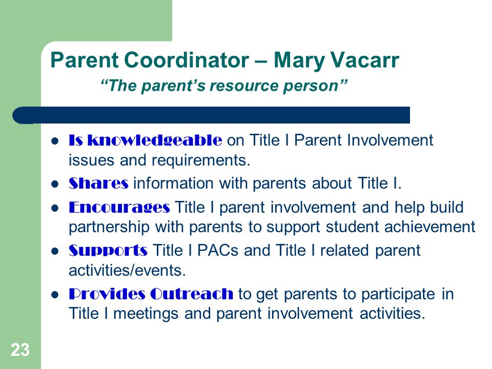 Parent Coordinator – Mary Vacarr The parent's resource person