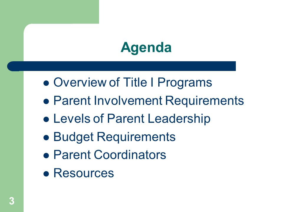 Agenda Overview of Title I Programs Parent Involvement Requirements